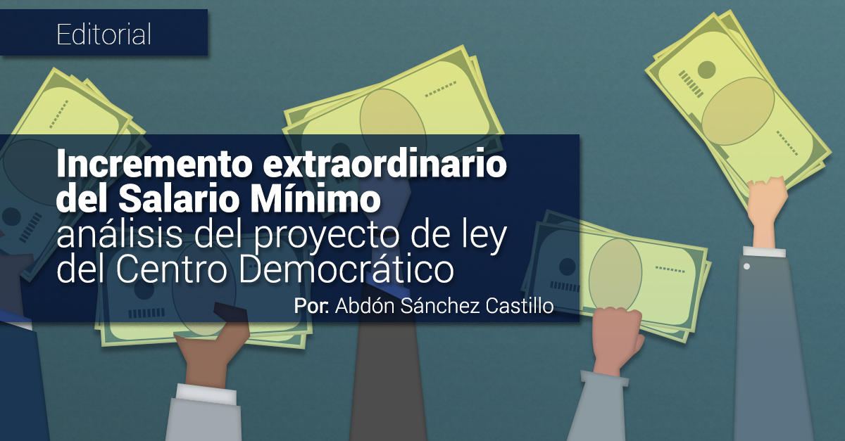 Incremento extraordinario del Salario M�nimo an�lisis del proyecto de ley del Centro Democr�tico