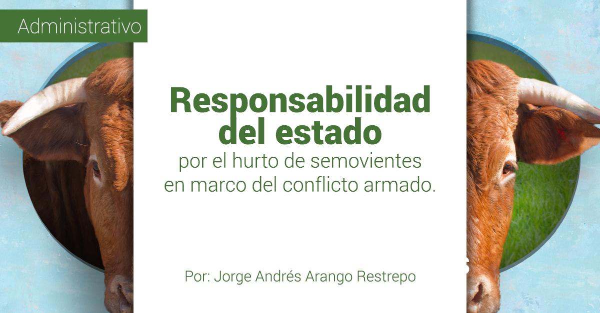 RESPONSABILIDAD DEL ESTADO POR EL HURTO DE SEMOVIENTES EN MARCO DEL CONFLICTO ARMADO.