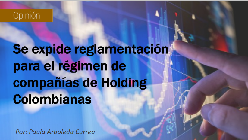 Se expide reglamentación para el régimen de Compañías Holding Colombianas