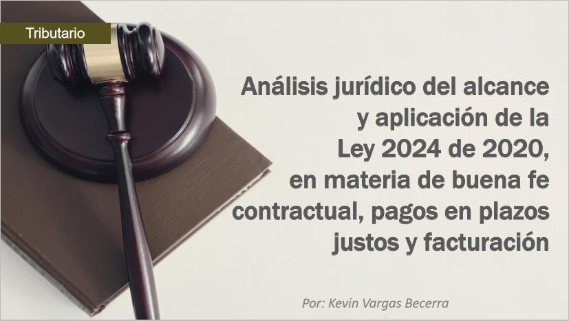 Análisis jurídico del alcance y aplicación de la ley 2024 de 2020, en materia de buena fe contractual, pagos en plazos justos y facturación.
