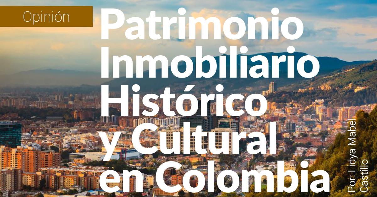 Patrimonio Inmobiliario Histórico y Cultural en Colombia