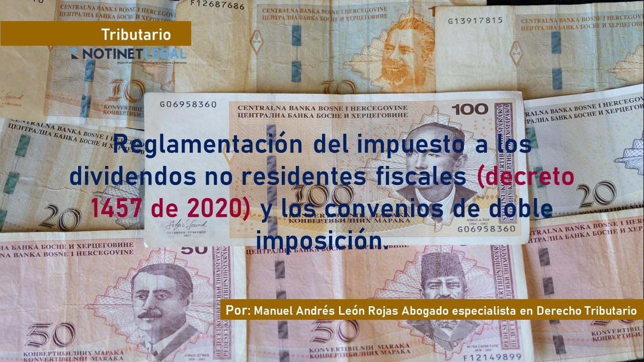Reglamentación del impuesto a los dividendos no residentes fiscales (decreto 1457 de 2020) y los convenios de doble imposición.