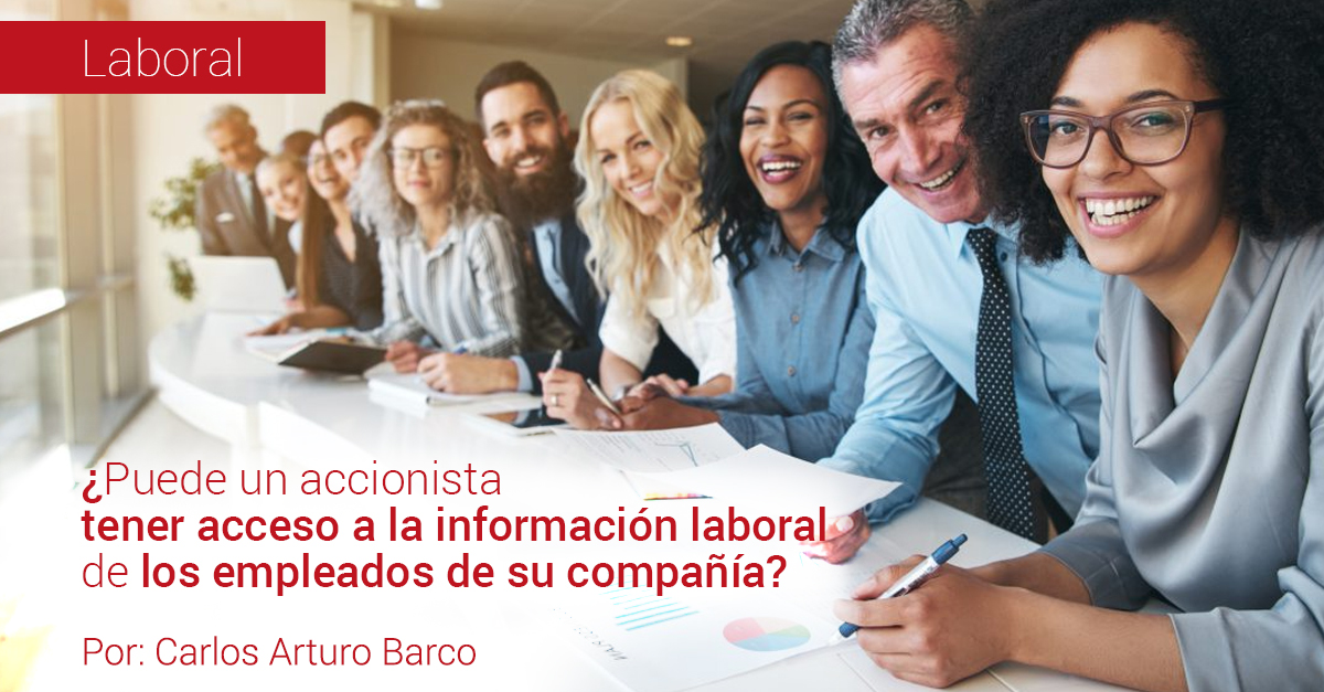 ¿Puede un accionista tener acceso a la información laboral de los empleados de su compañía?
