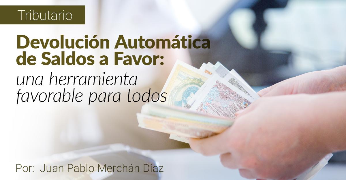 Devolución automática de saldos a favor: una herramienta favorable para todos.