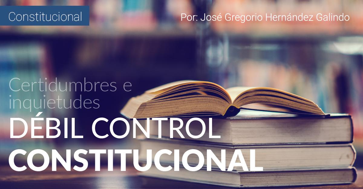 Débil Control Constitucional.