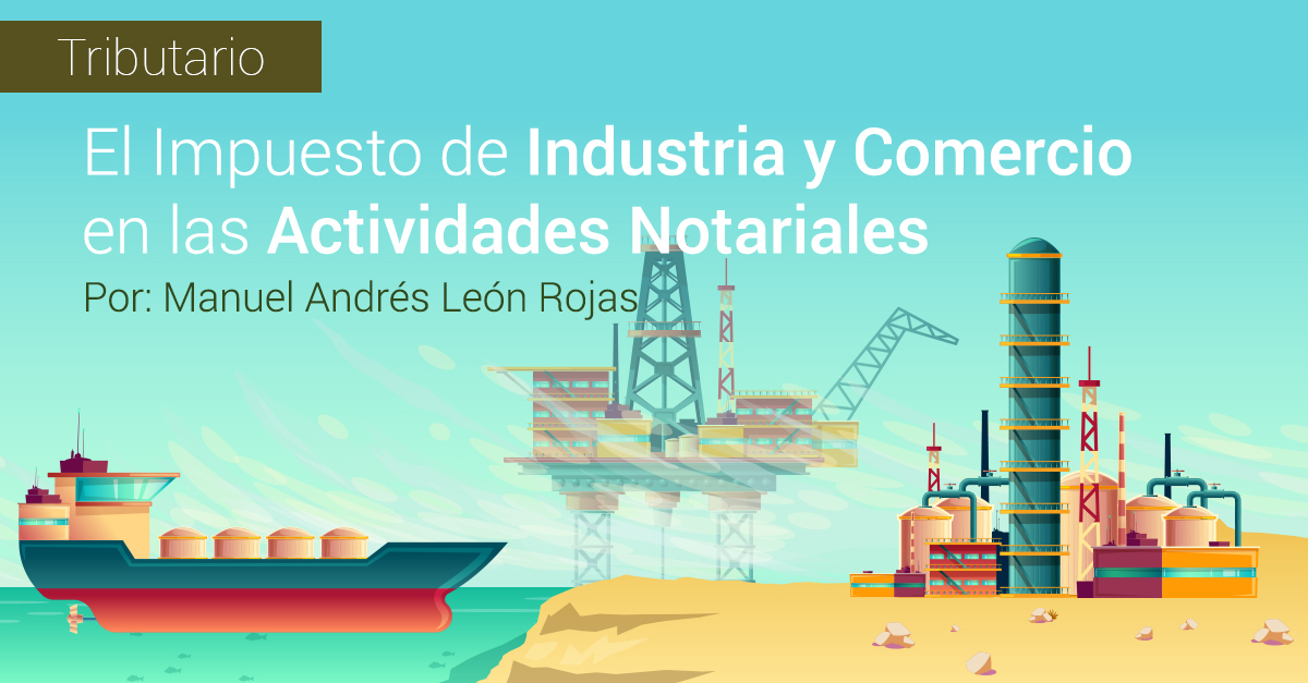 El Impuesto de Industria y Comercio en las Actividades Notariales