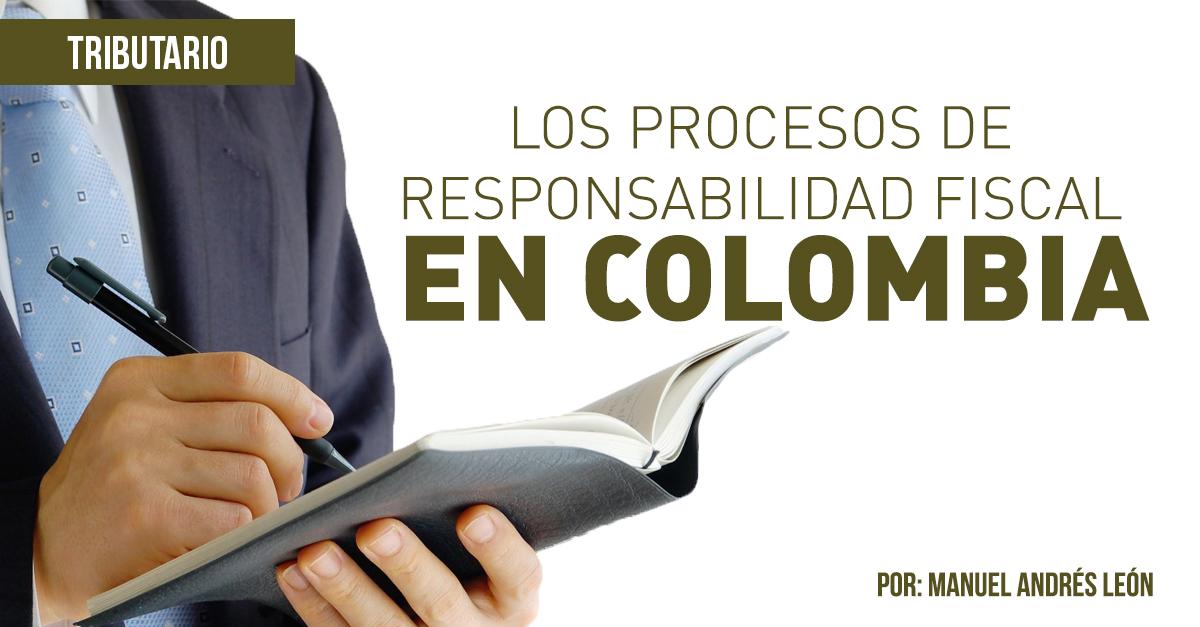 Notinet Legal - LOS PROCESOS DE RESPONSABILIDAD FISCAL EN COLOMBIA