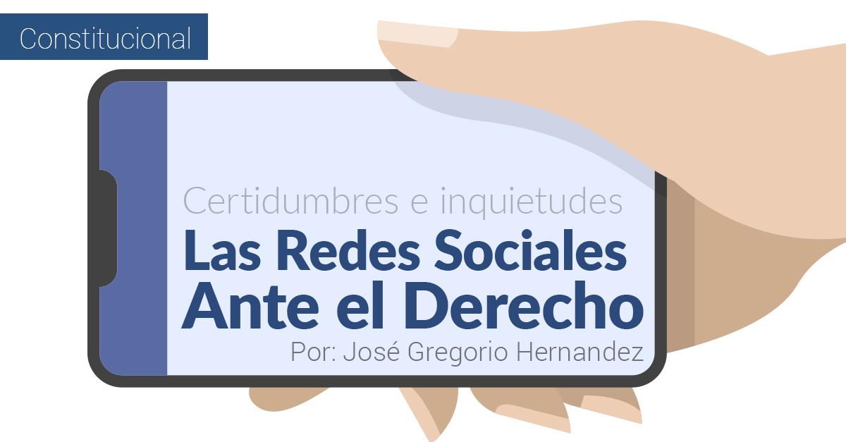 Certidumbres e inquietudes: Las Redes Sociales Ante el Derecho