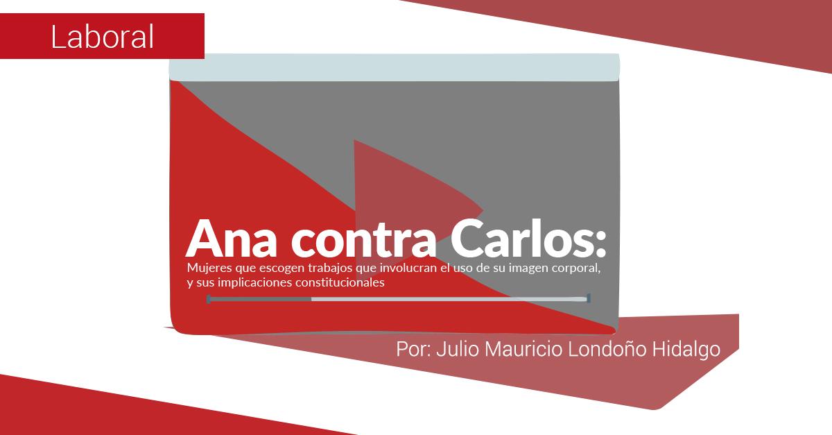 Ana contra Carlos: mujeres que escogen trabajos que involucran el uso de su imagen corporal, y sus implicaciones constitucionales