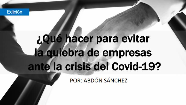 ¿Qué hacer para evitar la quiebra de empresas ante la crisis del Covid 19?